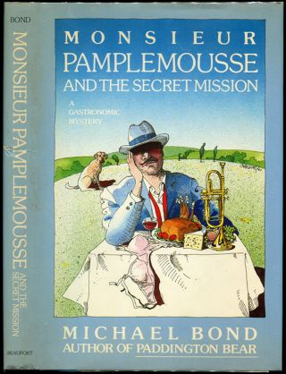 MONSIEUR PAMPLEMOUSSE AND THE SECRET MISSION. Michael Bond