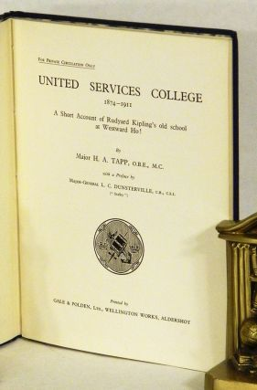 UNITED SERVICES COLLEGE 1874-1911: A Short Account of Rudyard Kipling's Old Shool at Westward Ho!