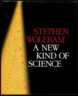 A NEW KIND OF SCIENCE. Stephen Wolfram.
