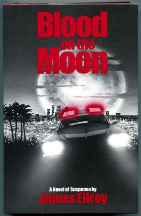 BLOOD ON THE MOON. James Ellroy