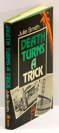 DEATH TURNS A TRICK. Julie Smith.