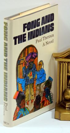 FONG AND THE INDIANS. Paul Theroux.