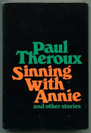 SINNING WITH ANNIE: and other Stories. Paul Theroux.