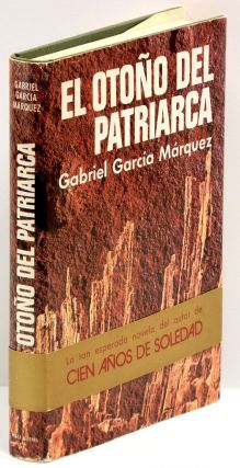 EL OTONO DEL PATRIARCA; [THE AUTUMN OF THE PATRIARCH]. Gabriel Garcia Marquez.