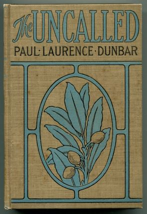 THE UNCALLED: A Novel. Paul Laurence Dunbar
