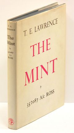 THE MINT: A day-book of the R.A.F. Depot between August and December 1922. T. E. Lawrence.
