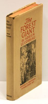 "THE FOREST GIANT: The Romance of a Tree. T. E. Lawrence, By Adrien Le Corbeau, "" ""L. H. Ross"