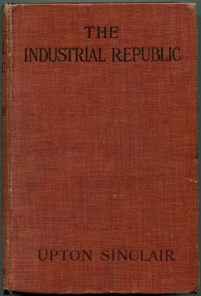 THE INDUSTRIAL REPUBLIC: A Study of the America of Ten Years Hence.