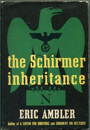 THE SCHIRMER INHERITANCE. Eric Ambler.