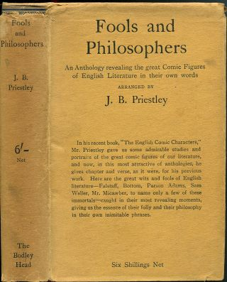 FOOLS AND PHILOSOPHERS: A Gallery of Comic Figures from English Literature. J. B. Priestley