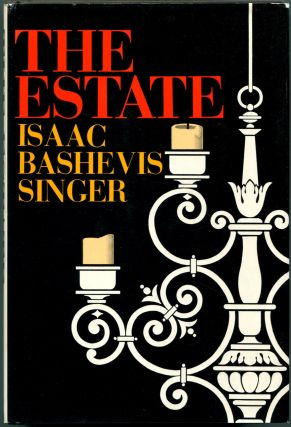 THE ESTATE. Isaac Bashevis Singer