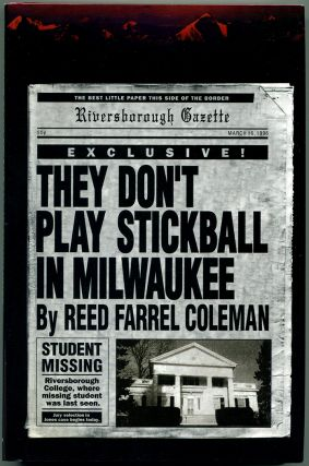 THEY DON'T PLAY STICKBALL IN MILWAUKEE. Reed Farrel Coleman