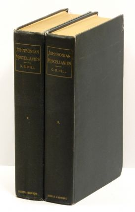 JOHNSONIAN MISCELLANIES; [Two volumes]. Samuel Johnson, George Birkbeck Hill