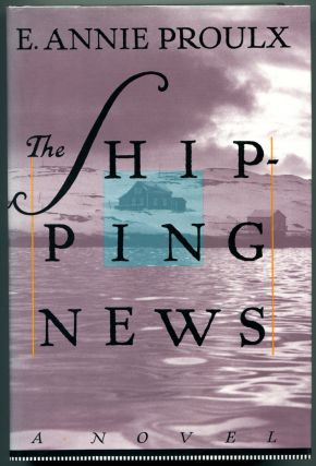 THE SHIPPING NEWS. E. Annie Proulx