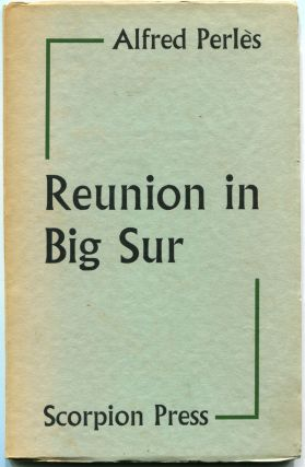 REUNION IN BIG SUR: A Letter to Henry Miller in reply to his Reunion in Barcelona. Alfred Perles,...