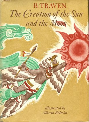THE CREATION OF THE SUN AND THE MOON. B. Traven