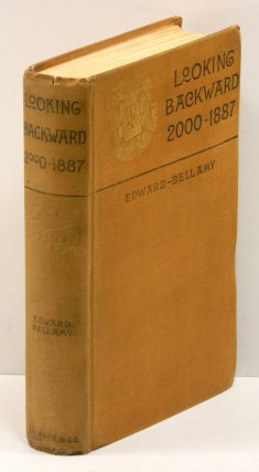 LOOKING BACKWARD: 2000 - 1887. Edward Bellamy