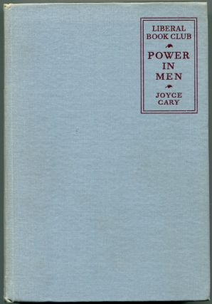 POWER IN MEN. Joyce Cary