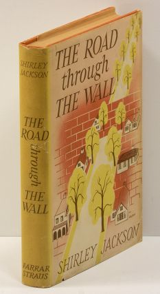 THE ROAD THROUGH THE WALL. Shirley Jackson