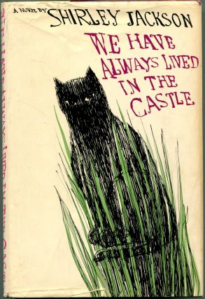 WE HAVE ALWAYS LIVED IN THE CASTLE. Shirley Jackson