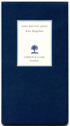 SOME WRITING ABOUT LOS ANGELES. Lawrence Clark Powell