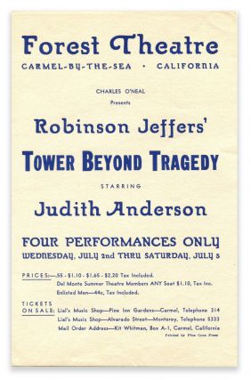 TOWER BEYOND TRAGEDY; [Forest Theatre Broadside]. Robinson Jeffers