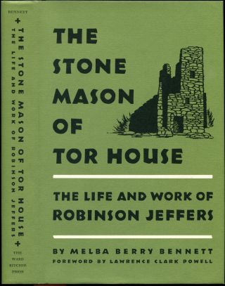 THE STONE MASON OF TOR HOUSE: The Life and Work of Robinson Jeffers. Robinson Jeffers, By Melba...
