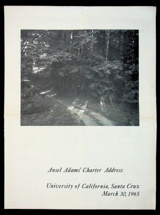 ANSEL ADAMS' CHARTER ADDRESS: University of California, Santa Cruz, March 30, 1965. Ansel Adams,...
