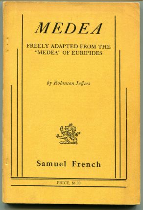 ROBINSON JEFFERS' MEDEA [Playscript for the Robert Whitehead 1982 Revival]; Together with MEDEA: FREELY ADAPTED FROM THE 'MEDEA' OF EURIPIDES [1948 Samuel French acting edition],