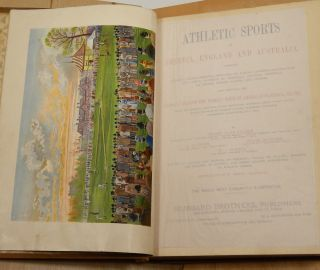ATHLETIC SPORTS IN AMERICA, ENGLAND AND AUSTRALIA: Comprising History, Characteristics, ... Great Contests of Baseball, Cricket, Football, La Crosse, Tennis, Rowing and Cycling.
