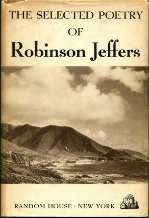 THE SELECTED POETRY OF ROBINSON JEFFERS. Robinson Jeffers