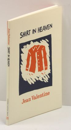 SHIRT IN HEAVEN. Jean Valentine