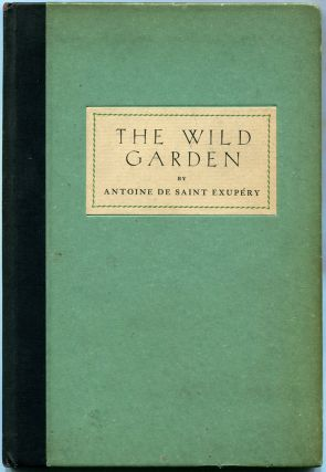 THE WILD GARDEN; [Advance excerpt from WIND, SAND AND STARS]. Antoine de Saint Exupery