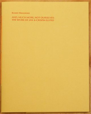 AND, MUCH MORE, NOT OURSELVES: The Work of Jan & Crispin Elsted. Robert Bringhurst
