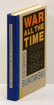 WAR ALL THE TIME: Poems 1981-1984. Charles Bukowski, Robinson Jeffers