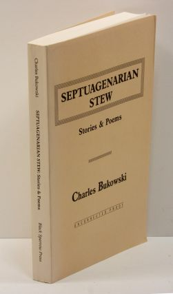 SEPTUAGENARIAN STEW: Stories & Poems. Charles Bukowski, Robinson Jeffers