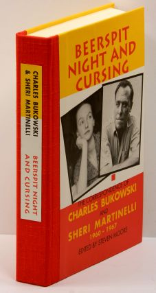 BEERSPIT NIGHT AND CURSING: The Correspondence of Charles Bukowski and Sheri Martinelli...