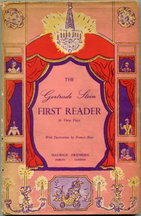 THE GERTRUDE STEIN FIRST READER & THREE PLAYS. Gertrude Stein