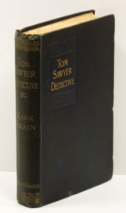 TOM SAWYER, DETECTIVE; AS TOLD BY HUCK FINN: And Other Tales