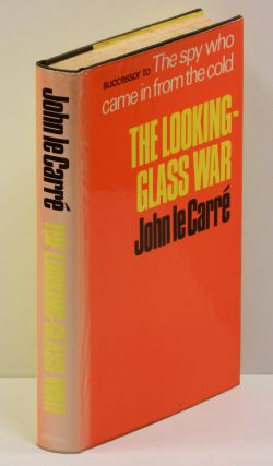 THE LOOKING-GLASS WAR. John Le Carre