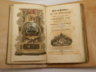 LIFE IN LONDON; OR THE DAY AND NIGHT SCENES OF JERRY HAWTHORN ESQ. AND HIS ELEGANT FRIEND CORINTHIAN TOM; Accompanied by BOB LOGIC, THE OXONIAN, in Their Rambles and Sprees through the Metropolis.