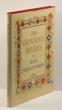 THE GRANDES HEURES OF JEAN, DUKE OF BERRY; [Exact size color reproductions from a book of hours...