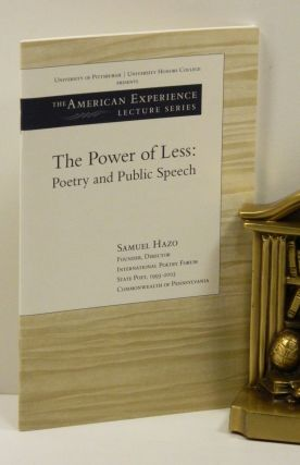 THE POWER OF LESS: Poetry and Public Speech. Samuel Hazo