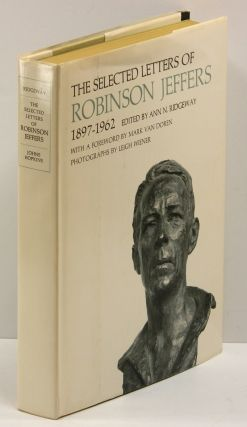 THE SELECTED LETTERS OF ROBINSON JEFFERS 1897-1962. Robinson Jeffers, Mark Van Doren, Ann N....