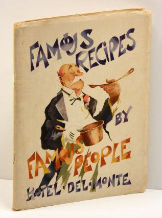 FAMOUS RECIPES BY FAMOUS PEOPLE [cover title]: The American Association of Gourmets Presents....