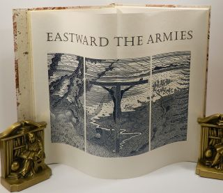 EASTWARD THE ARMIES [Deluxe edition, 2 volumes]: Selected Poems 1935-1942 that Present the Poet's Pacifist Position through the Second World War.