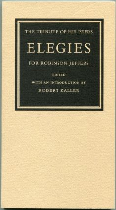 THE TRIBUTE OF HIS PEERS: ELEGIES FOR ROBINSON JEFFERS. Robinson Jeffers, Czeslaw Milosz, William...