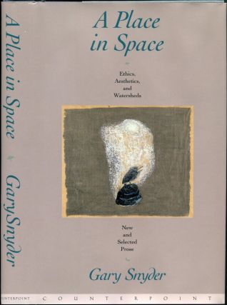 A PLACE IN SPACE. Gary Snyder