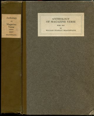 ANTHOLOGY OF MAGAZINE VERSE FOR 1917. William Stanley Braithwaite