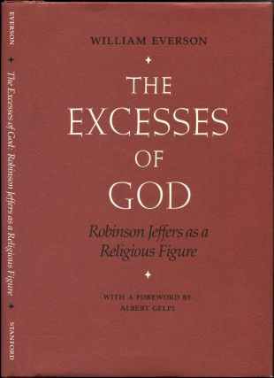 THE EXCESSES OF GOD: Robinson Jeffers as a Religious Figure. Everson William, Robinson Jeffers